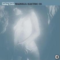Magnolia Electric Fading