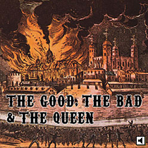 The Good The Bad The Queen