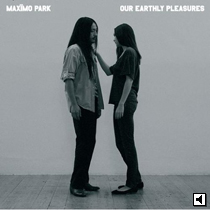 Maximo Park Earthly Pleasures