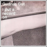 Gudrun Gut I Put A Record On