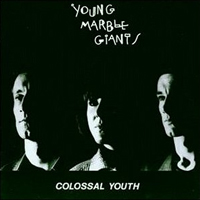 Young Marble Giants Colossal Youth