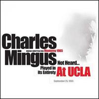 Charles Mingus At UCLA Monterey 1965