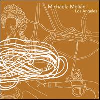 Michaela Melian Los Angeles