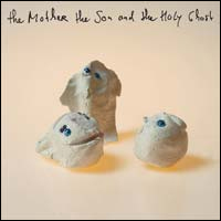 The Mother The Son And The Holy Ghost
