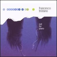 Francesco Tristano Not For Piano