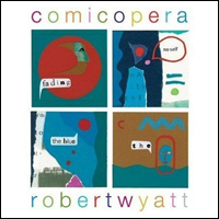 Robert Wyatt Comicopera