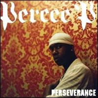 Percee P Perseverance
