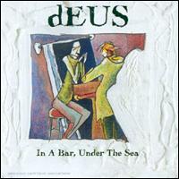 Deus In A Bar Under The Sea