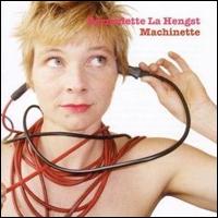 Bernadette La Hengst Machinette
