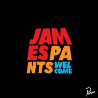 James Pants Welcome
