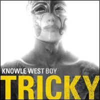 Tricky West Knowle Boy