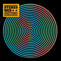 Stereo MCs Double Bubble