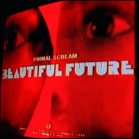 Primal Scream Beautiful Future